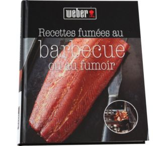 Weber 57 recettes fumées au barbecue et au fum