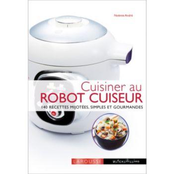 Larousse cuisinier au robot cuiseur livre de cuisine tablette de cuisine boulanger - Livre de recette pour robot multifonction cuiseur ...