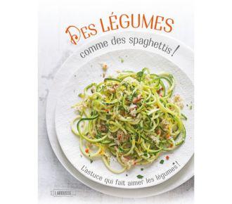 Larousse Des légumes comme des spaghettis