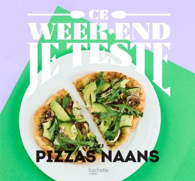 Hachette ce week end je teste les pizzas naans livre de for Livre de cuisine hachette