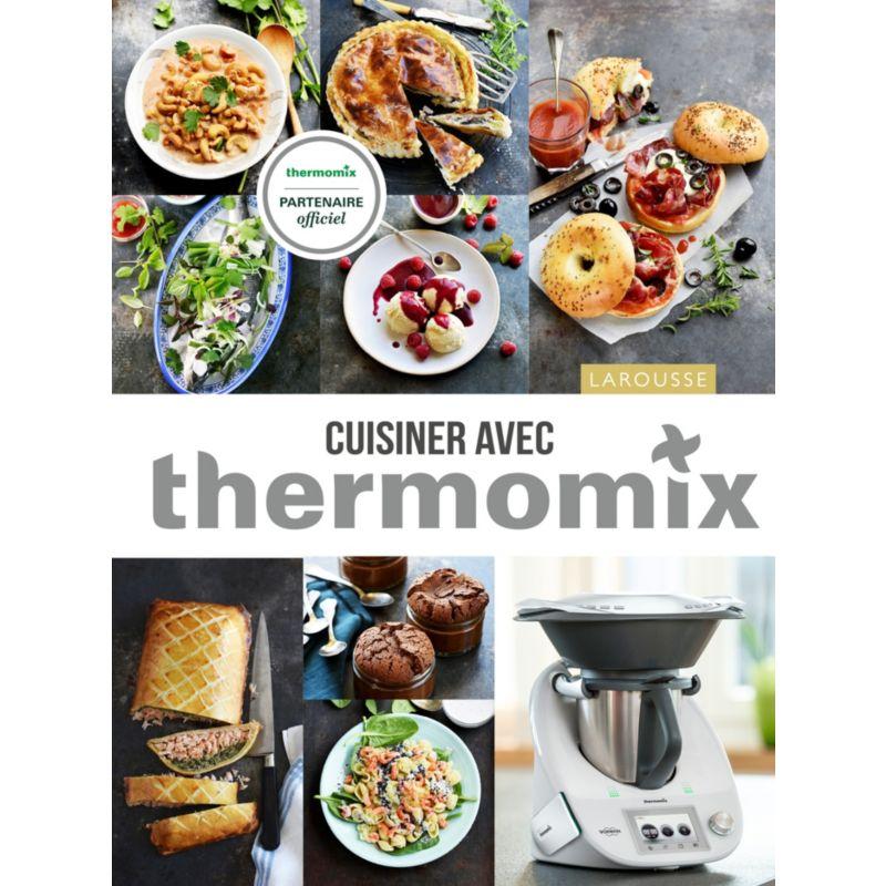 Livre LAROUSSE Cuisiner Avec Thermomix - Cuisiner a domicile et livrer