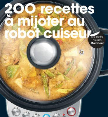marabout 200 recettes mijoter au robot cuiseur livre de cuisine tablette de cuisine. Black Bedroom Furniture Sets. Home Design Ideas