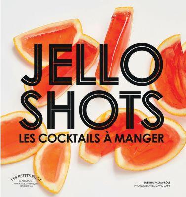 Livre Marabout Jello Shots les cocktails à manger