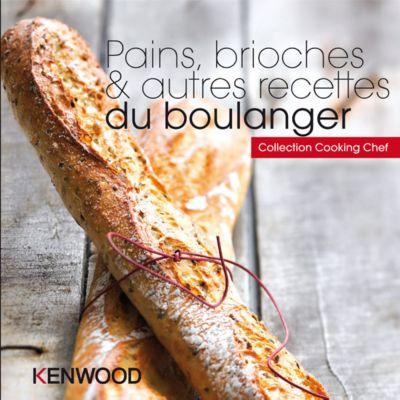 kenwood pains brioches et recettes du boulanger livre de cuisine tablette de cuisine boulanger. Black Bedroom Furniture Sets. Home Design Ideas