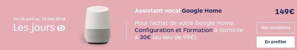 OFFRE GOOGLE HOME