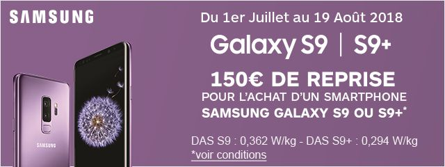 Offre spéciale S9 et S9+