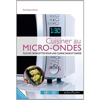 Livre De Cuisine Larousse Cuisiner Au Micro Ondes
