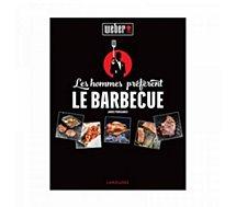 Livre de cuisine Weber  Les hommes préfèrent le barbecue
