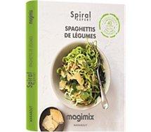 Livre de cuisine Magimix  Spaghettis de Légumes Spiral Expert