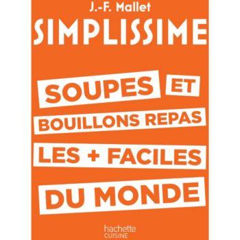 Hachette Simplissime Soupes et bouillons