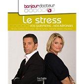 Livre Hachette Bonjour Docteur le stress