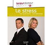 Hachette Bonjour Docteur le stress