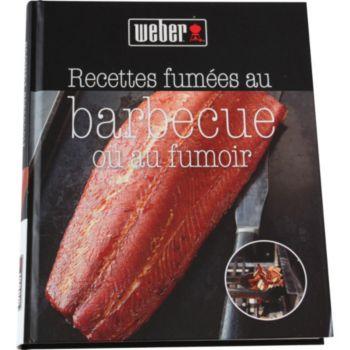 Weber Recettes fumées au barbecue et au fumoir
