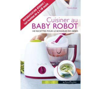 Larousse Cuisiner au baby robot