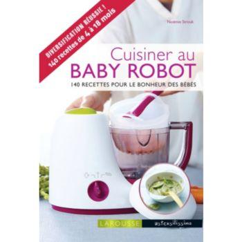 Larousse cuisiner au baby robot livre de cuisine for Robot pour cuisiner