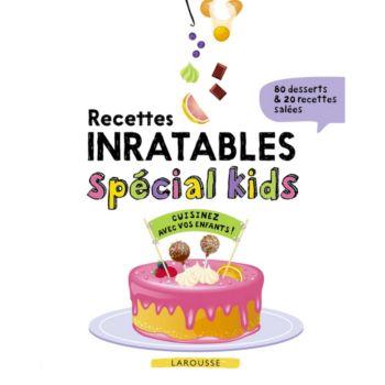 Larousse Recettes inratables special kids