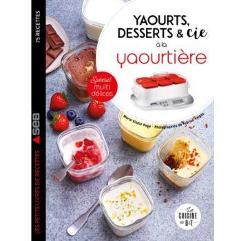 Dessain Et Tolra Yaourts desserts et cie avec yaourtiere
