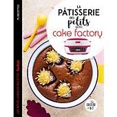 Livre de cuisine Dessain Et Tolra La patisserie des petits Cake Factory
