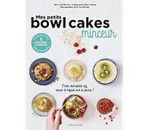 Livre de cuisine Larousse  Mes petits bowl cakes minceur
