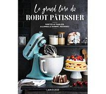 Livre de cuisine Larousse  Desserts waouh au robot patissier
