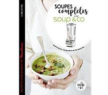 Livre recettes Dessain Et Tolra  Soupes completes avec Soup&Co