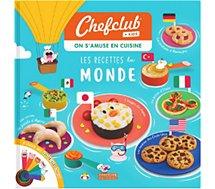 Livre de cuisine Chef Club  Livre kids Les recettes du monde