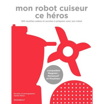 Marabout Mon robot cuiseur ce héros