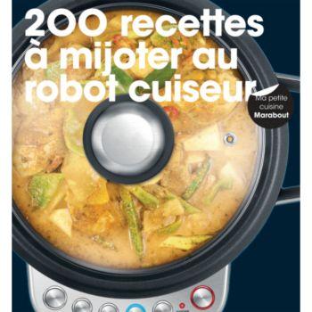 Marabout 200 recettes à mijoter au robot cuiseur