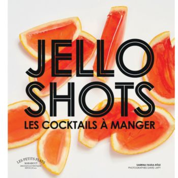 Marabout Jello Shots les cocktails à manger