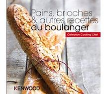 Livre de cuisine Kenwood PAINS BRIOCHES ET RECETTES DU BOULANGER